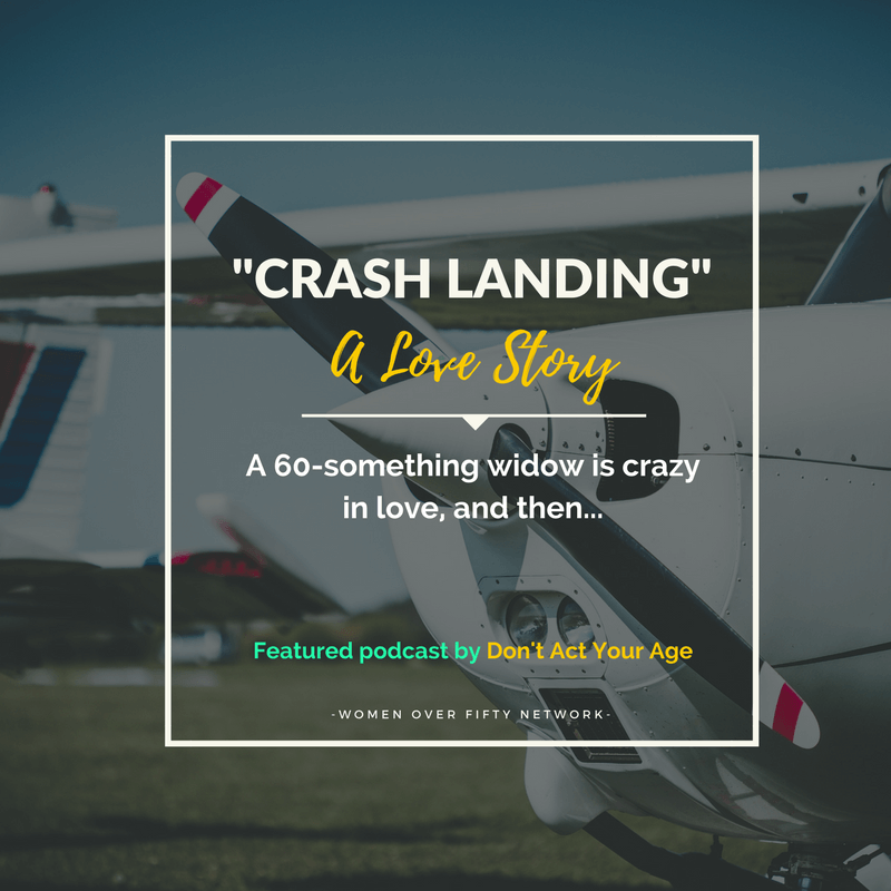 Crash Landing: A Love Story about a 60-something woman trying to keep a romance alive