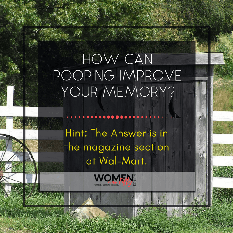 How Can Pooping Improve Your Memory? Hint: The Answer is in The Magazine Section at Wal-Mart.