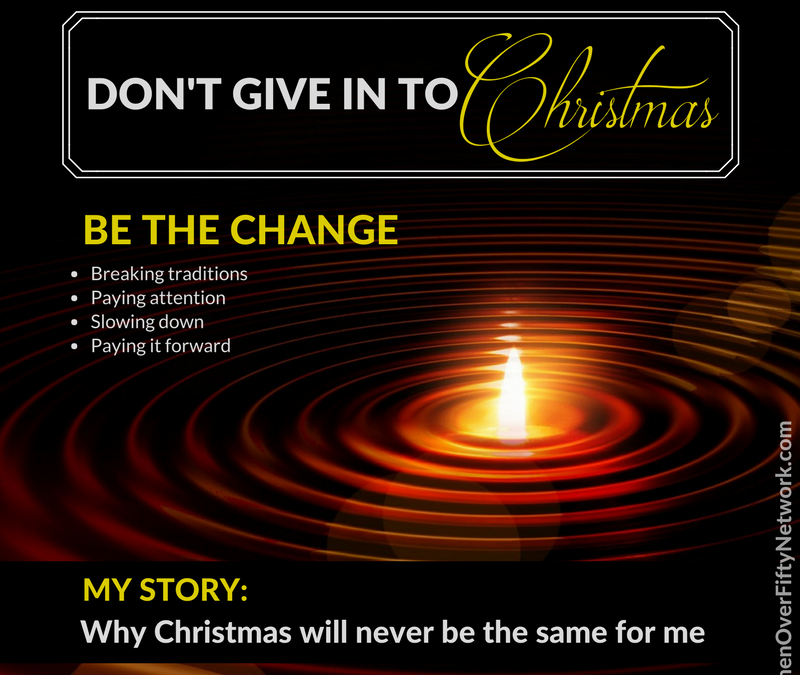 Don't Give In To Christmas. Break Traditions. Be The Change